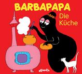 Barbapapa. Die Küche, Umschlag gross anzeigen