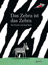 Das Zebra ist das Zebra, Umschlag gross anzeigen