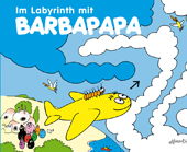 Im Labyrinth mit Barbapapa
