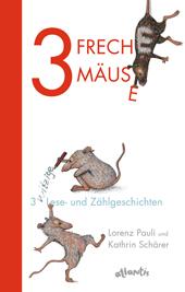 3 freche Mäuse – 3 witzige Lese- und Zählgeschichten