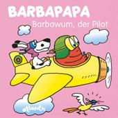 BARBAPAPA - Barbawum, der Pilot
