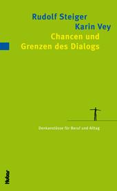 Chancen und Grenzen des Dialogs