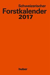 Schweizerischer Forstkalender 2017
