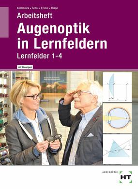 Augenoptik in Lernfeldern - Arbeitsheft mit Lösungen