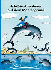 Globis Abenteuer auf dem Meeresgrund, Umschlag gross anzeigen
