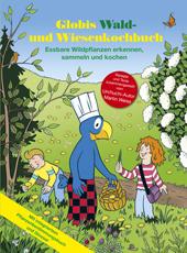 Globis Wald- und Wiesenkochbuch, Umschlag gross anzeigen