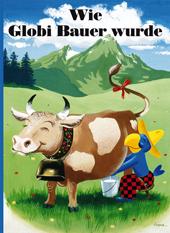 Wie Globi Bauer wurde