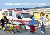Globi Malheft unterwegs im Spital