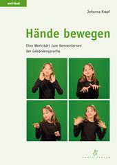 Hände bewegen - Eine Werkstatt zum Kennenlernen der Gebärdensprache, Umschlag gross anzeigen