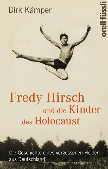 Fredy hirsch und die kinder des holocaust orell f ssli for Die kinder des